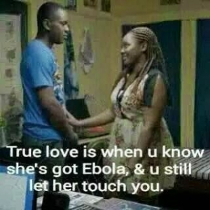 Ebola :Guys, Don't Allow Your Babe Do This To You For Now.